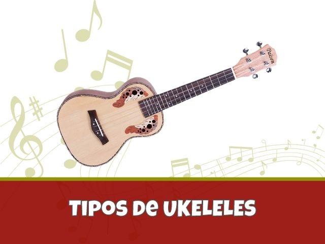 Tipos de Ukeleles