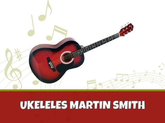 UKELELES MARTIN SMITH